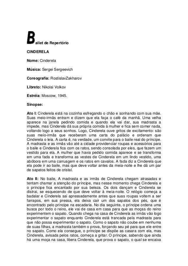allet de RepertórioCINDERELANome: CinderelaMúsica: Sergei SergeevichCoreografia: RostislavZakharovLibreto: Nikolai VolkovE...