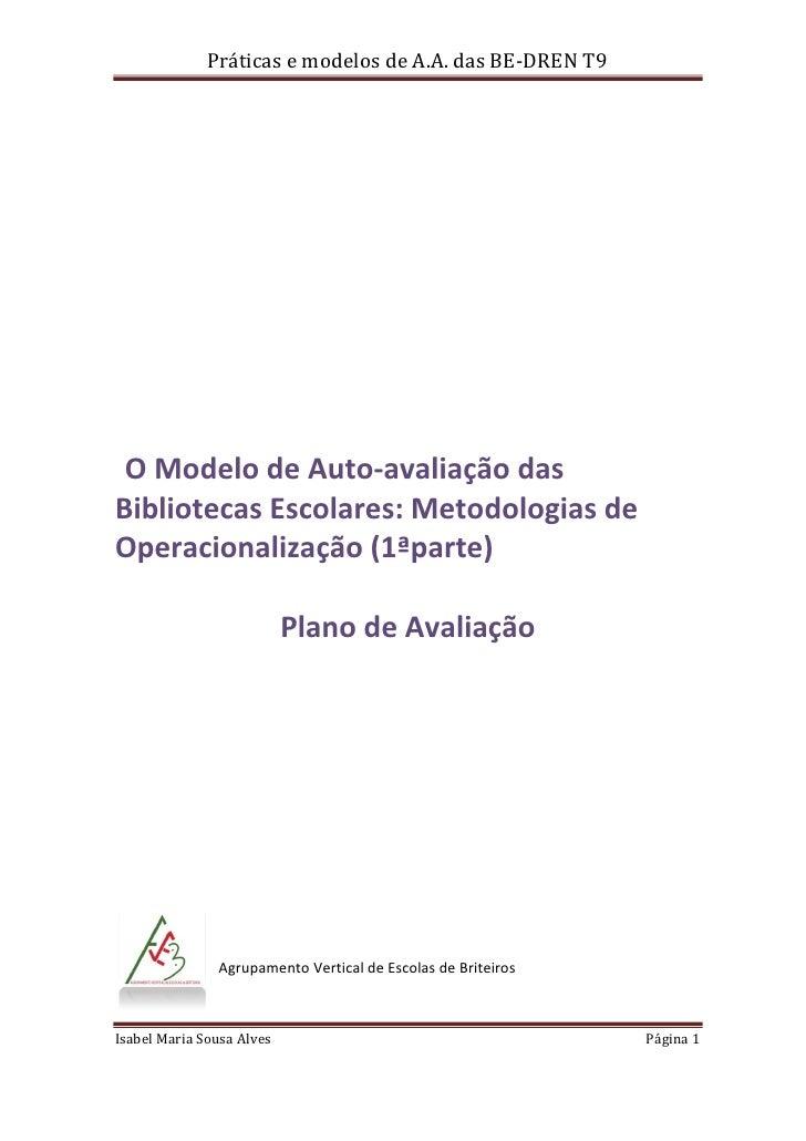 Práticas e modelos de A.A. das BE-DREN T9      O Modelo de Auto-avaliação das Bibliotecas Escolares: Metodologias de Opera...