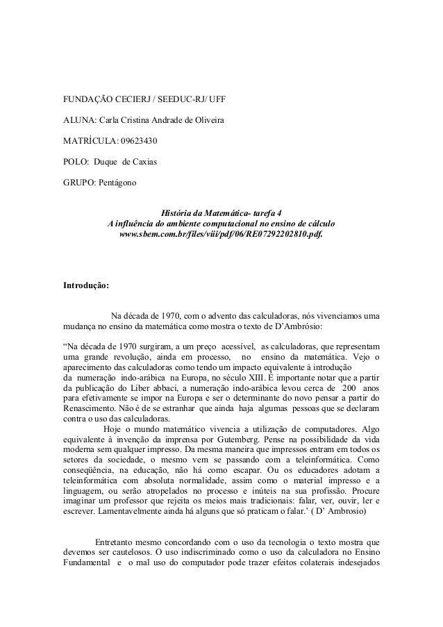 FUNDAÇÃO CECIERJ / SEEDUC-RJ/ UFFALUNA: Carla Cristina Andrade de OliveiraMATRÍCULA: 09623430POLO: Duque de CaxiasGRUPO: P...