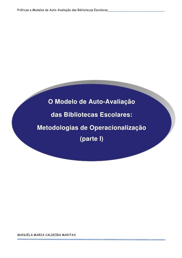 Práticas e Modelos de Auto-Avaliação das Bibliotecas Escolares___________________________                  O Modelo de Au...