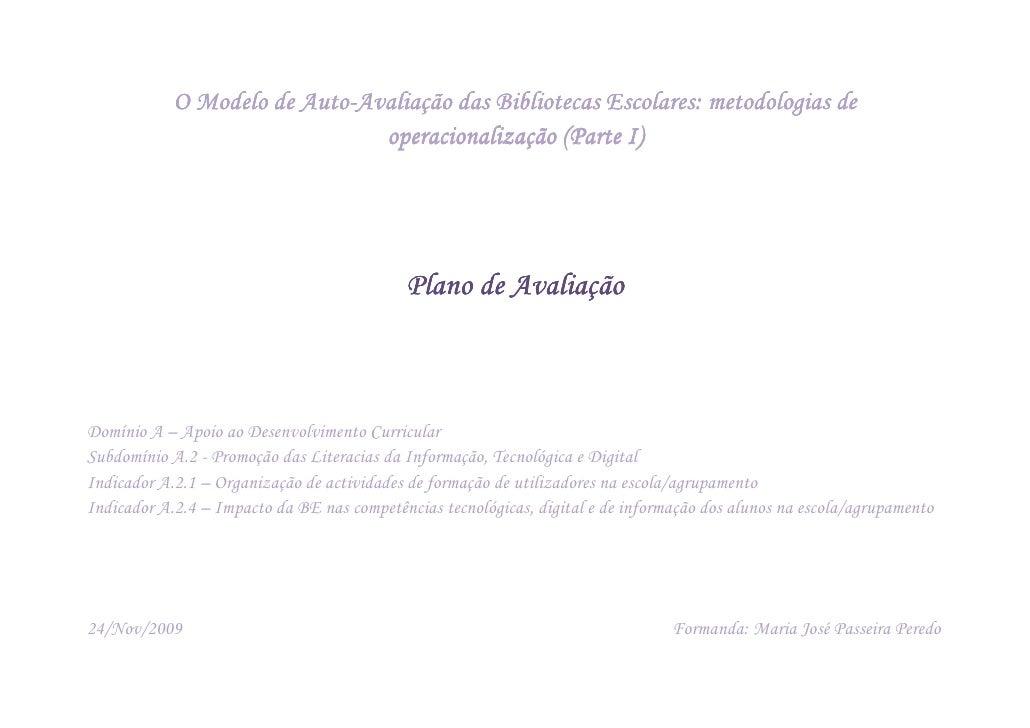 Auto-             O Modelo de Auto-Avaliação das Bibliotecas Escolares: metodologias de                                ope...