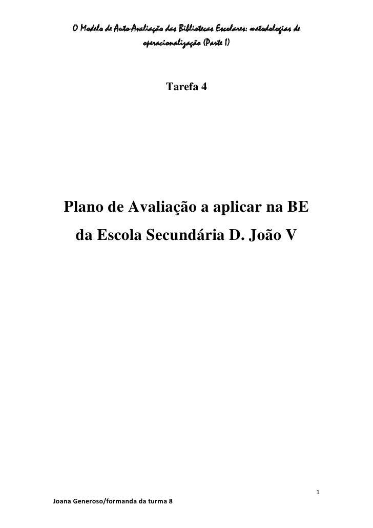 Tarefa 4<br />Plano de Avaliação a aplicar na BE<br />da Escola Secundária D. João V<br />                                ...