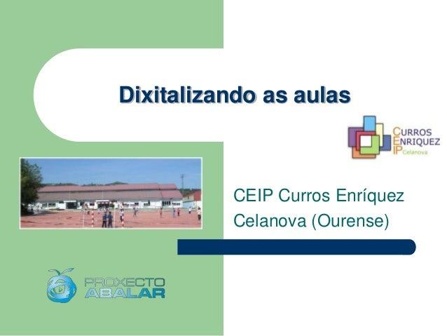 Dixitalizando as aulas  CEIP Curros Enríquez Celanova (Ourense)