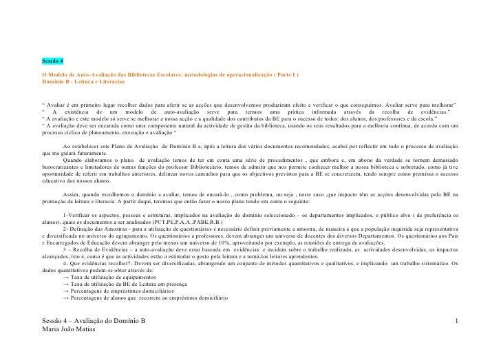 Sessão 4  O Modelo de Auto-Avaliação das Bibliotecas Escolares: metodologias de operacionalização ( Parte I ) Domínio B - ...