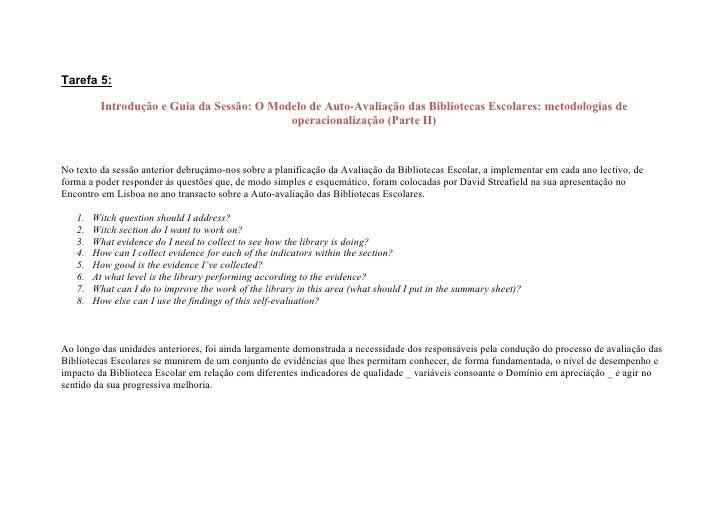 Tarefa 5:           Introdução e Guia da Sessão: O Modelo de Auto-Avaliação das Bibliotecas Escolares: metodologias de    ...