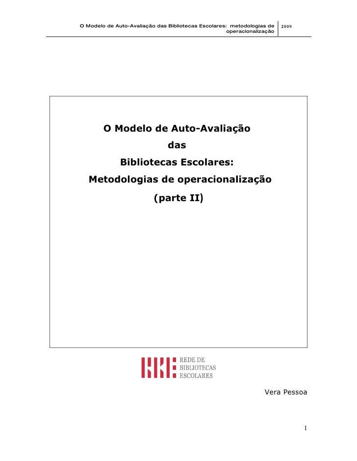 O Modelo de Auto-Avaliação das Bibliotecas Escolares: metodologias de    2009                                             ...