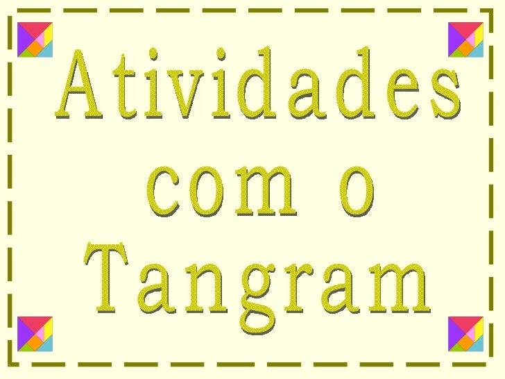 Atividades  com o  Tangram