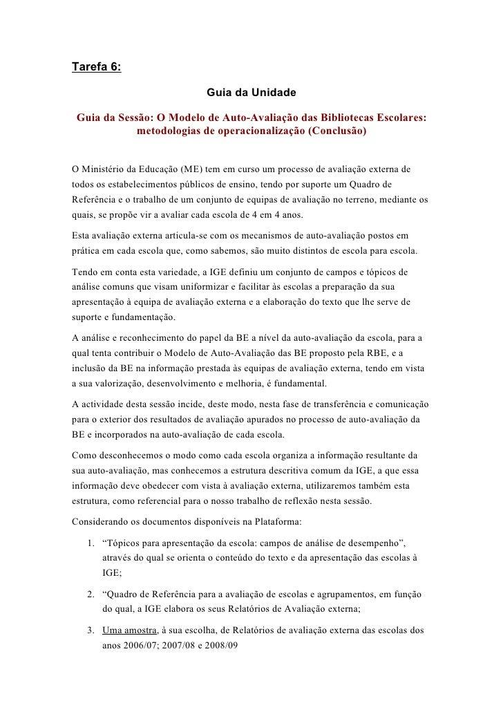 Tarefa 6:                                   Guia da Unidade   Guia da Sessão: O Modelo de Auto-Avaliação das Bibliotecas E...