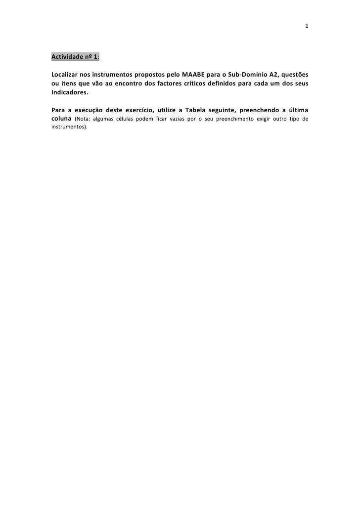 Actividade nº 1:<br />Localizar nos instrumentos propostos pelo MAABE para o Sub-Domínio A2, questões ou itens que vão ao ...