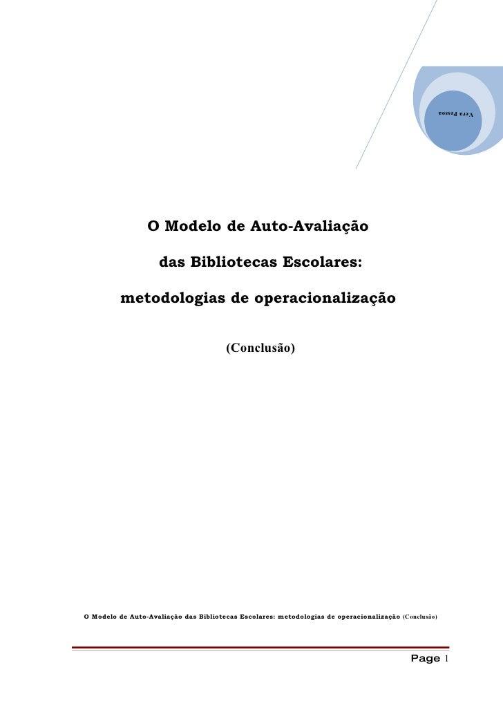 Vera Pessoa                      O Modelo de Auto-Avaliação                      das Bibliotecas Escolares:            met...