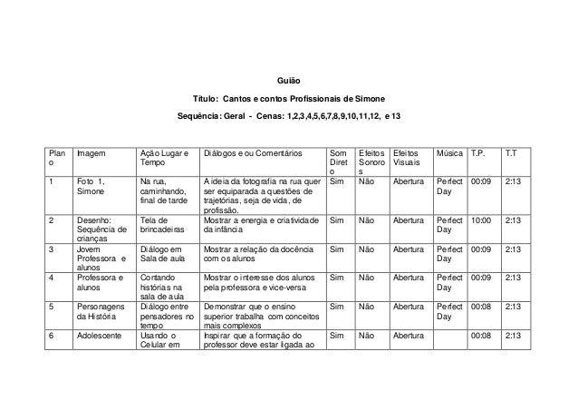 Guião Título: Cantos e contos Profissionais de Simone Sequência: Geral - Cenas: 1,2,3,4,5,6,7,8,9,10,11,12, e 13 Plan o Im...