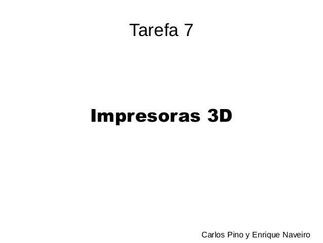 Tarefa 7 Impresoras 3D Carlos Pino y Enrique Naveiro
