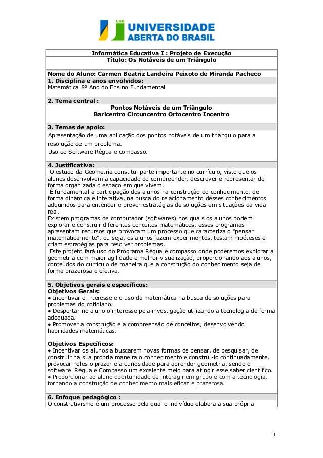 1 Informática Educativa I : Projeto de Execução Título: Os Notáveis de um Triângulo Nome do Aluno: Carmen Beatriz Landeira...