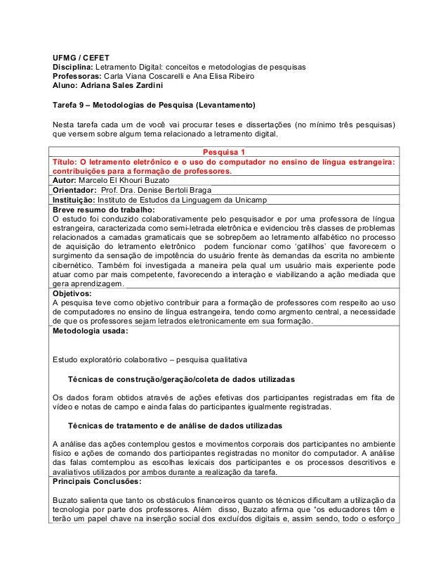 UFMG / CEFET Disciplina: Letramento Digital: conceitos e metodologias de pesquisas Professoras: Carla Viana Coscarelli e A...