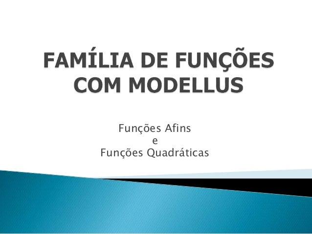 Funções Afins  e  Funções Quadráticas