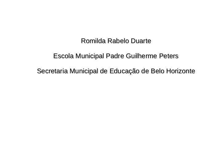 Romilda Rabelo Duarte Escola Municipal Padre Guilherme Peters Secretaria Municipal de Educação de Belo Horizonte