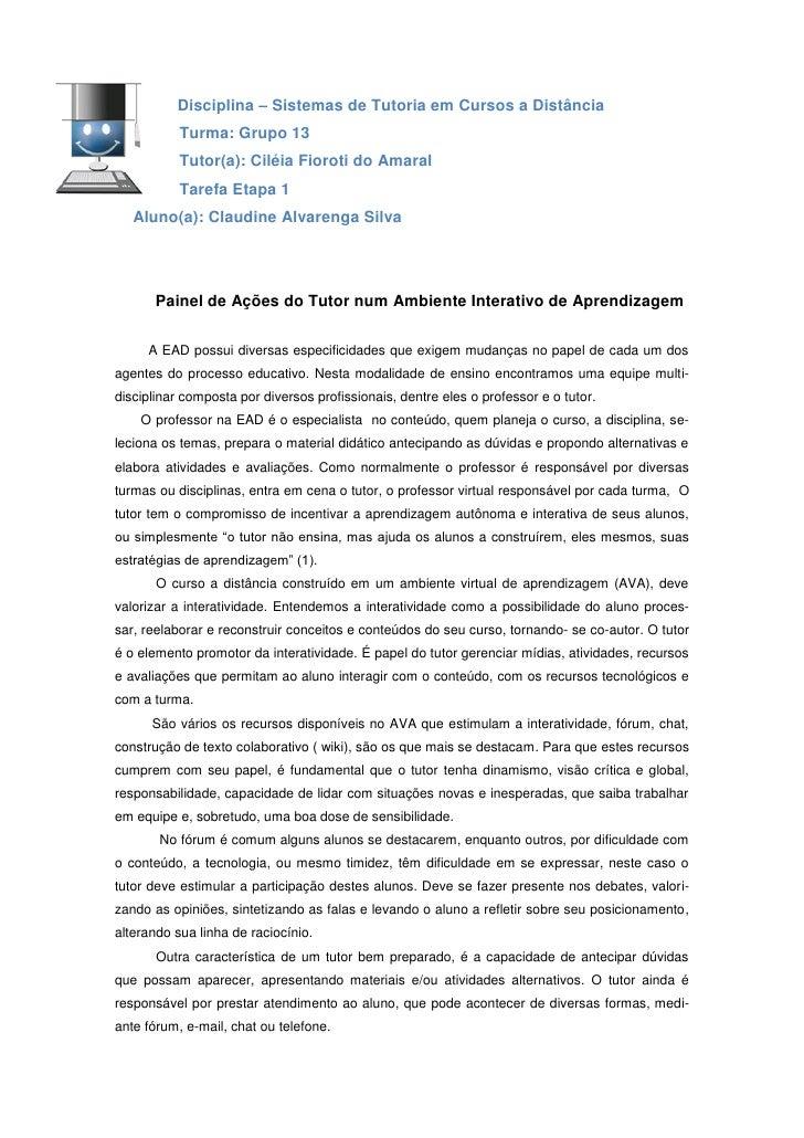 Disciplina – Sistemas de Tutoria em Cursos a Distância           Turma: Grupo 13           Tutor(a): Ciléia Fioroti do Ama...