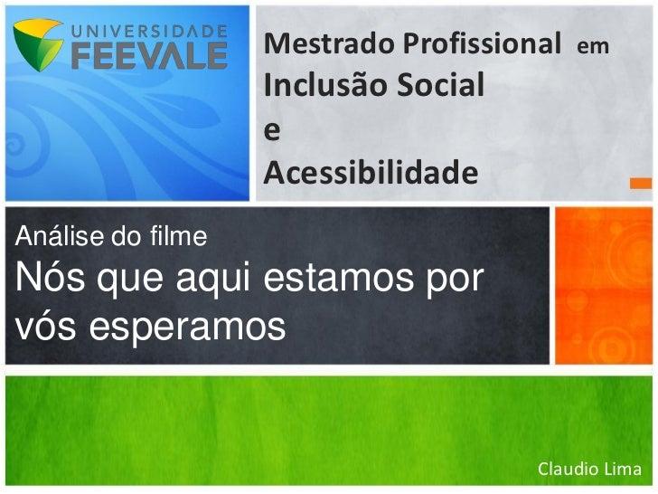 Mestrado Profissional   em                   Inclusão Social                   e                   AcessibilidadeAnálise d...