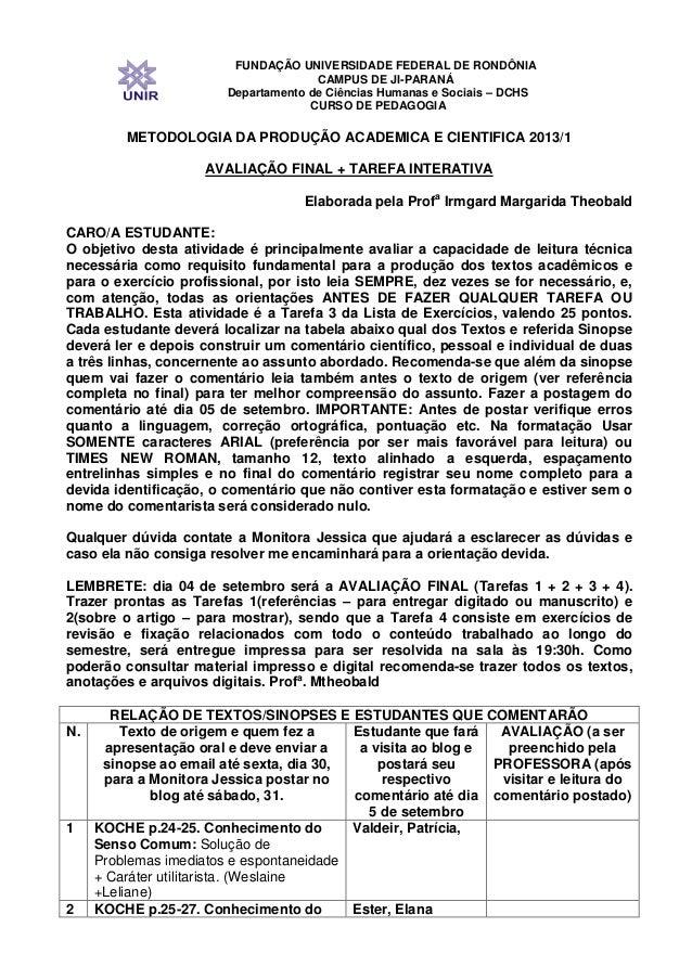 FUNDAÇÃO UNIVERSIDADE FEDERAL DE RONDÔNIA CAMPUS DE JI-PARANÁ Departamento de Ciências Humanas e Sociais – DCHS CURSO DE P...