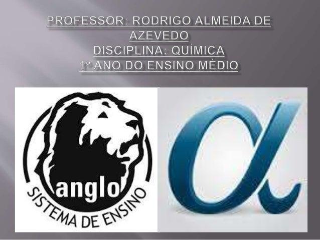 ;BsSORz RODRIGO ALMEIDA DE ' AZEVEDO  DISC| PLINA:  QUÍMICA © Amo DO ENSINO MÉDIO        4T_