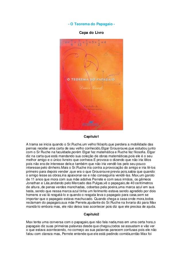 - O Teorema do Papagaio Capa do Livro  Capítulo1 A trama se inicia quando o Sr.Ruche,um velho filósofo,que perdera a mobil...
