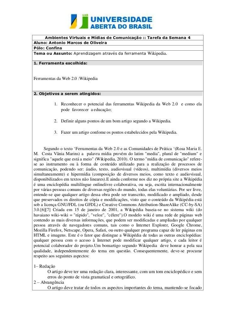 Ambientes Virtuais e Mídias de Comunicação :: Tarefa da Semana 4Aluno: Antonio Marcos de OliveiraPólo: ConfinsTema ou Assu...