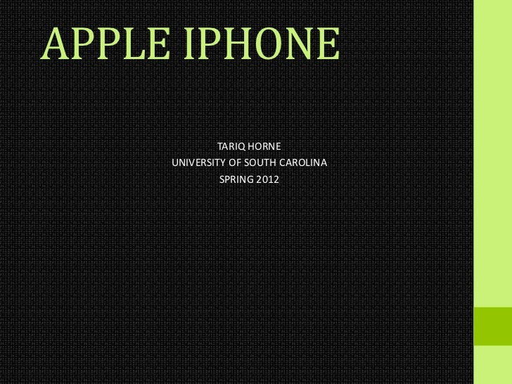 APPLE IPHONE             TARIQ HORNE     UNIVERSITY OF SOUTH CAROLINA              SPRING 2012
