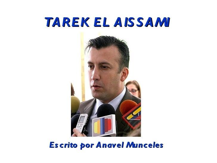 TAREK EL AISSAMI Escrito por Anavel Munceles