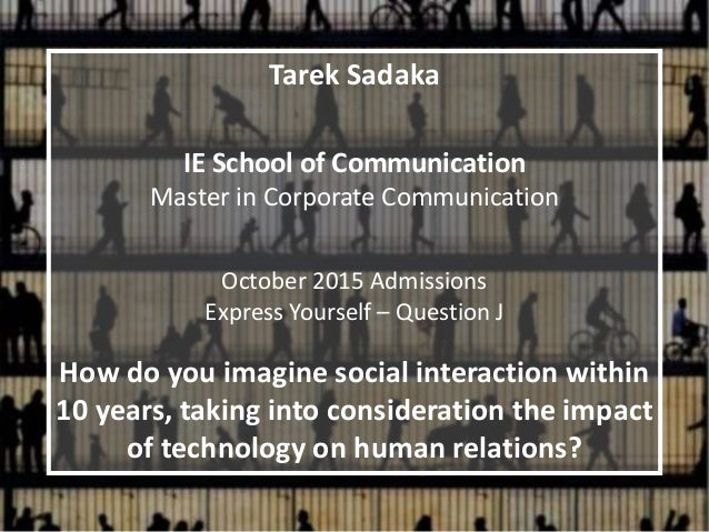 Tarek Sadaka IE School of Communication Master in Corporate Communication October 2015 Admissions Express Yourself – Quest...