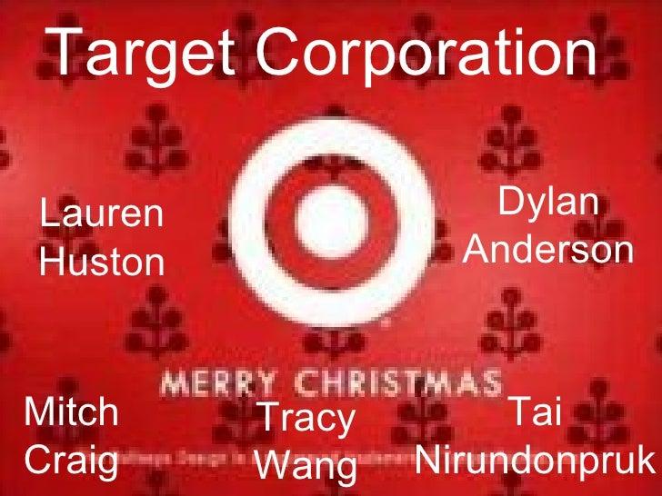 Target Corporation   Lauren Huston Tracy Wang Dylan Anderson Mitch Craig Tai Nirundonpruk