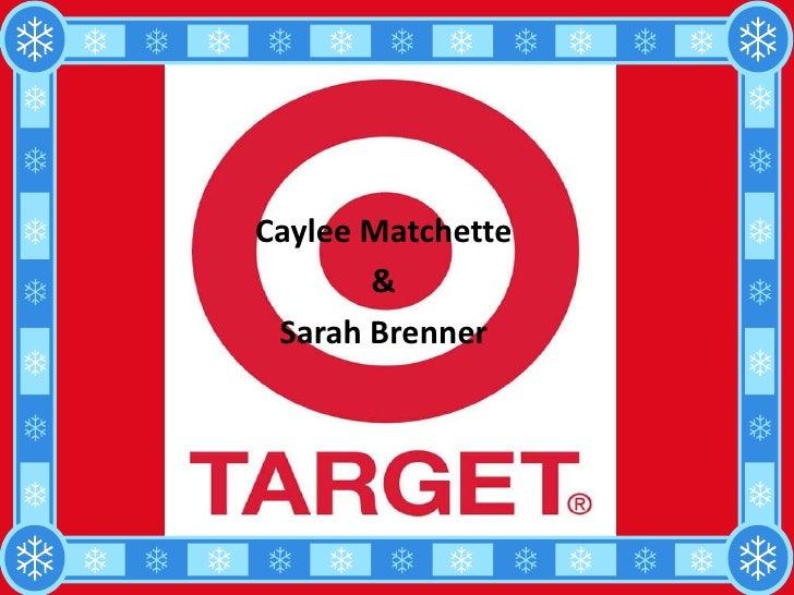 CayleeMatchette<br />&<br />Sarah Brenner<br />