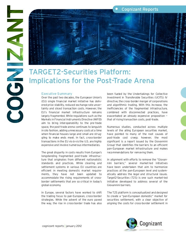•     Cognizant ReportsTARGET2-Securities Platform:Implications for the Post-Trade Arena   Executive Summary              ...