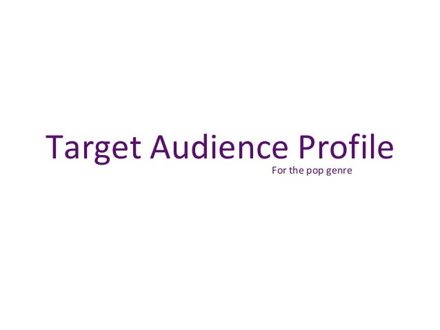 Target Audience Profile For the pop genre