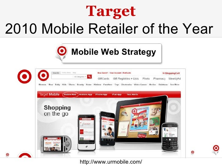 Target 2010 Mobile Retailer of the Year   Android App Mobile Web  iPhone App iPad App Text Alerts http://www.urmobile.com/...