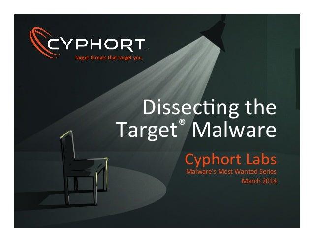 Target  threats  that  target  you.  Target  threats  that  target  you.   Dissec1ng  the     Ta...