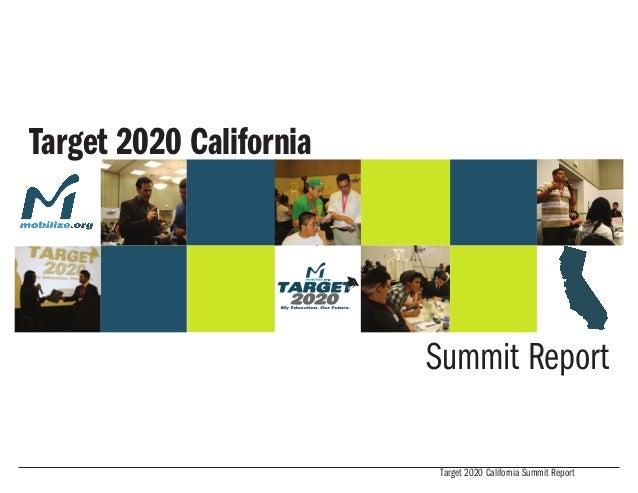 Target 2020 California                         Summit Report                          Target 2020 California Summit Report