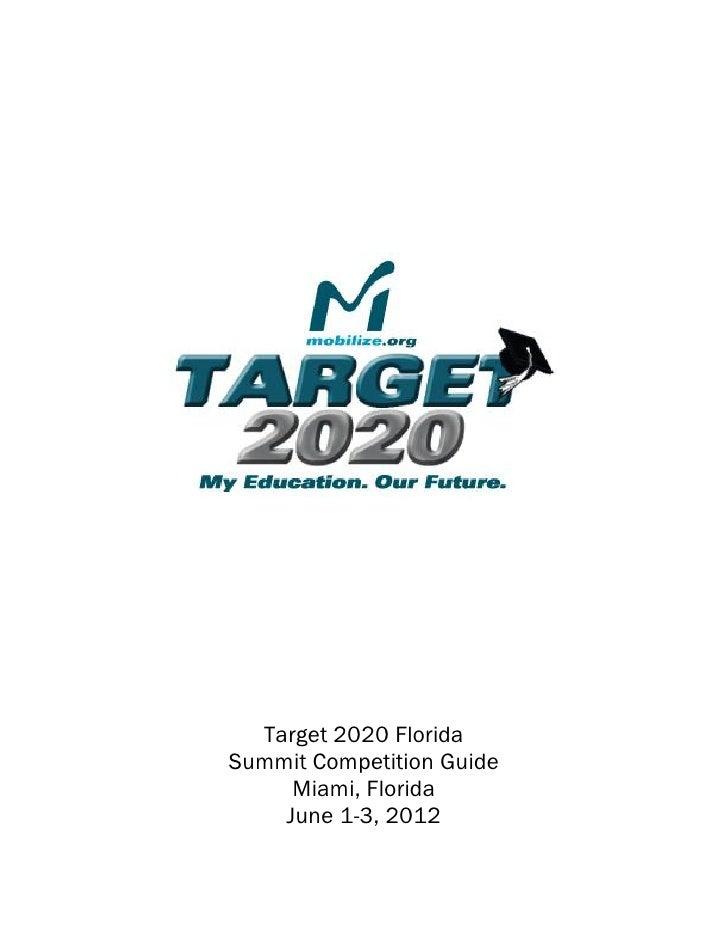 Target 2020 FloridaSummit Competition Guide     Miami, Florida    June 1-3, 2012