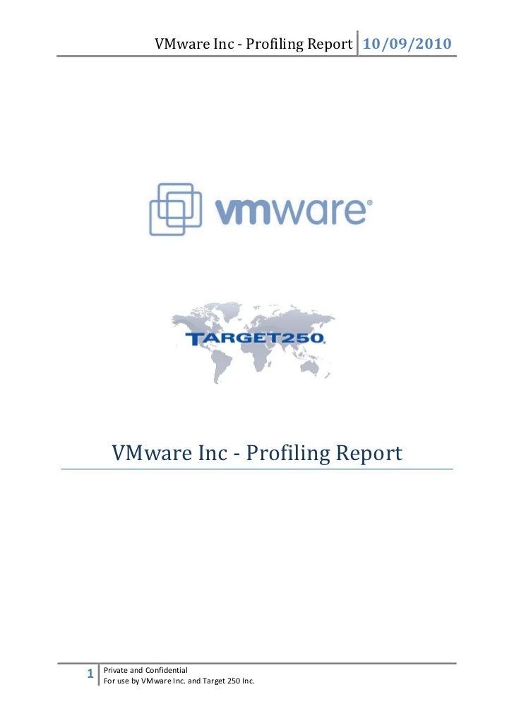 VMware Inc - Profiling Report 10/09/2010      VMware Inc - Profiling Report    Private and Confidential1   For use by VMwa...