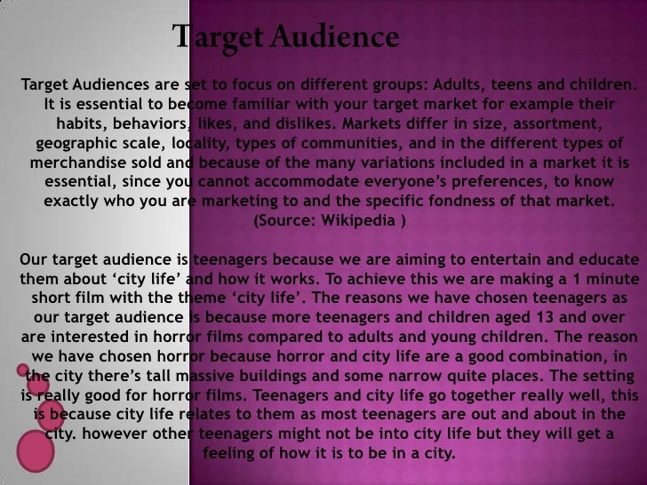 Target Audiences are set to focus on different groups: Adults, teens and children.   It is essential to become familiar wi...