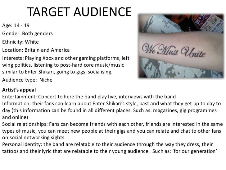 TARGET AUDIENCE<br />Age: 14 - 19<br />Gender: Both genders<br />Ethnicity: White <br />Location: Britain and America<br /...