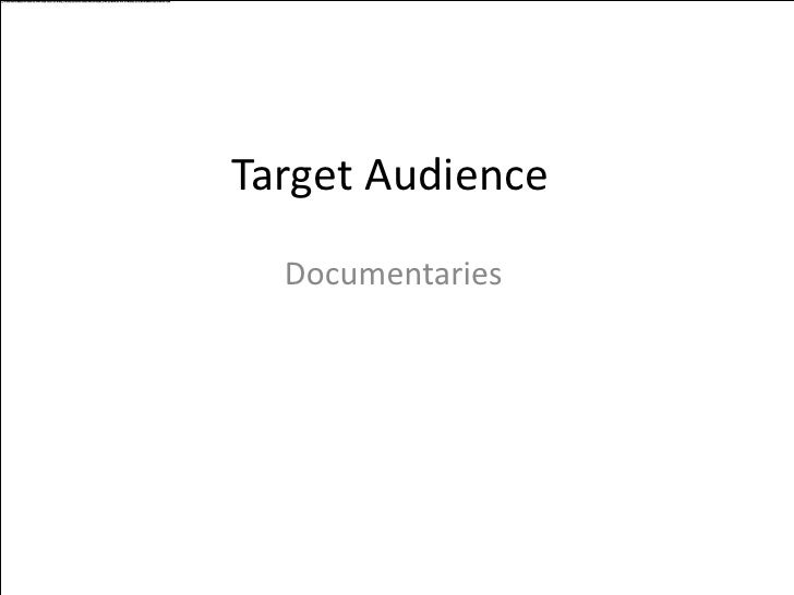 Target Audience<br />Documentaries<br />