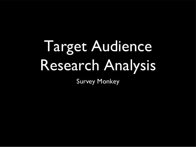Target Audience Research Analysis Survey Monkey