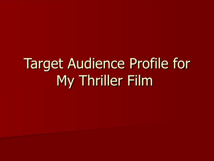 Target Audience Profile for My Thriller Film