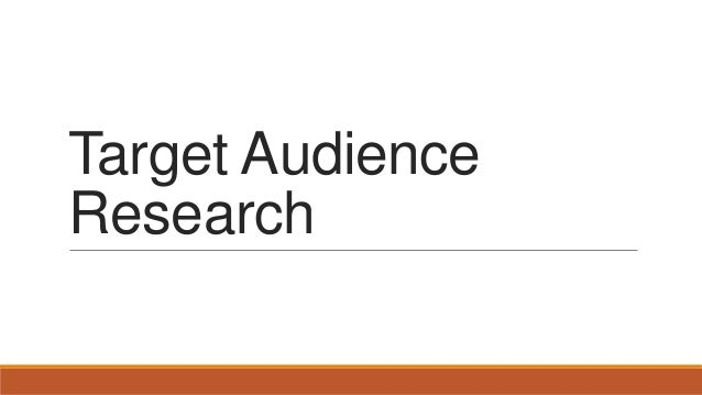 Target AudienceResearch