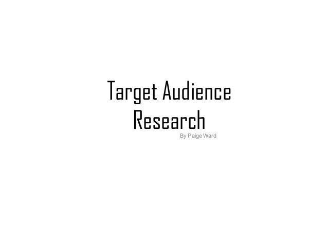 Target AudienceResearchBy Paige Ward