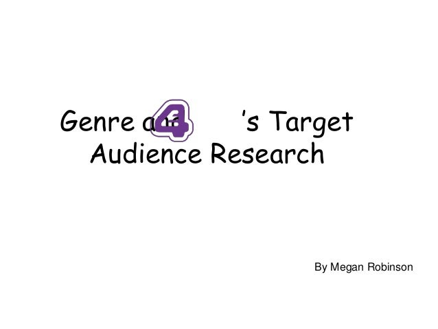 Genre and 's TargetAudience ResearchBy Megan Robinson