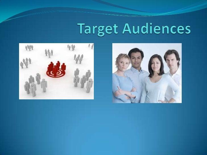 Target Audiences<br />