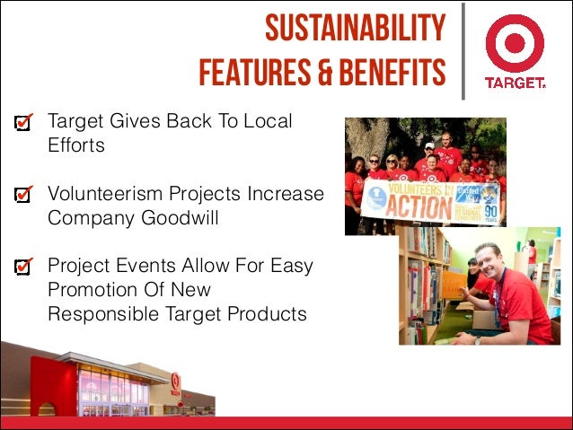 sustainability Features & Benefits Target Gives Back To Local Efforts Volunteerism Projects Increase Company Goodwill Proj...