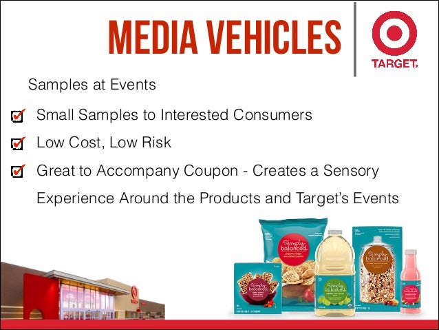 Media Vehicles Samples at Events Small Samples to Interested Consumers Low Cost, Low Risk Great to Accompany Coupon - Crea...