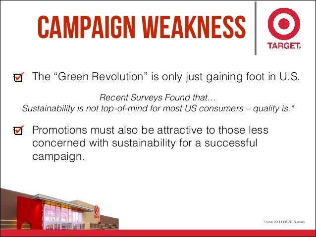 """Campaign Weakness The """"Green Revolution"""" is only just gaining foot in U.S. Promotions must also be attractive to those les..."""